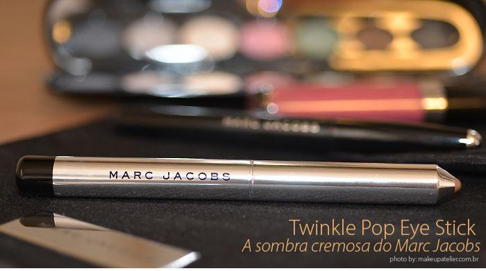 Twinkle Pop Eye Stick   A sombra cremosa do Marc Jacobs f90a3b47d5