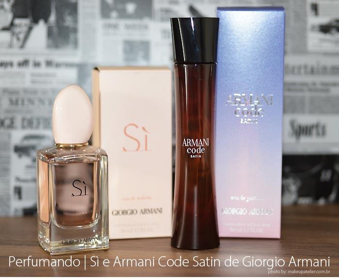 7b791d0bc2c Hoje mostro dois perfumes que ganhei nos últimos meses. O Sì Eau de  Toilette e o Armani Code Satin de Giorgio Armani. Uma versão perfume