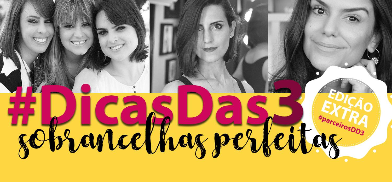 Sobrancelhas perfeitas com os novos lançamentos da quem disse, berenice?  #DicasDas3
