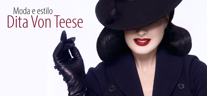 MODA | O estilo da atriz e bailarina Dita Von Teese